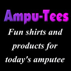amputeeshirts Fun and engaging shirts for #amputees and those that love them.