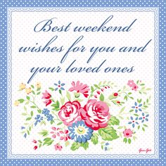 205 best happy weekend images on pinterest happy weekend happy wishing all of my fellow pinners and followers a wonderful weekend greengate weekend greeting m4hsunfo
