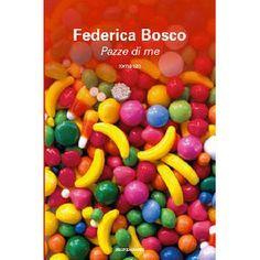 Pazze di me - Federica Bosco