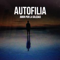 Autofilia:amor a la soledad. May be I am suffering from that. Unusual Words, Weird Words, Rare Words, New Words, Cool Words, Book Quotes, Words Quotes, Me Quotes, Sayings