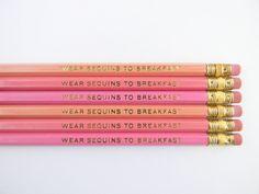 wear sequins to breakfast pencils