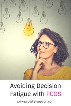 It can be so easy to get overwhelmed with PCOS. Here are some ways to avoid decision fatigue and stay on course with PCOS.