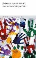 Violencia contra niños / José Sanmartín http://absysnetweb.bbtk.ull.es/cgi-bin/abnetopac?ACC=DOSEARCH&xsqf99=412077.
