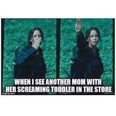When I see another mom with her screaming toddler in the store #ShoppingWithToddler #Katniss #TheHungerGames