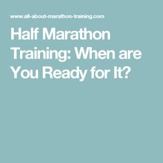 Half Marathon Training: When are You Ready for It?