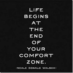 So true. Let's be courageous by stepping outside our comfort zone and living life.