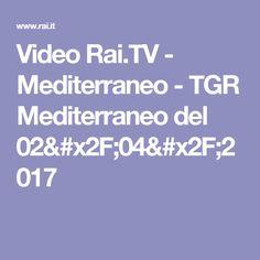 Video Rai.TV - Mediterraneo - TGR Mediterraneo del 02/04/2017