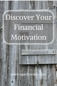 Discover you Financial Motivation by using an exercise from David Bach's book, Smart Couples Finish Rich via @apathyends