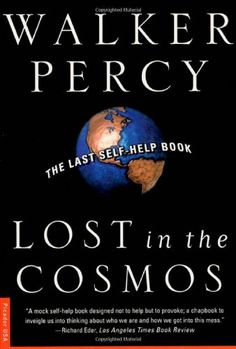 Lost in the Cosmos: The Last Self-Help Book by Walker Percy http://www.amazon.com/dp/0312253990/ref=cm_sw_r_pi_dp_73H.tb1DMVVZE