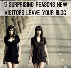 5 Surprising Reasons Visitors Leave Your Blog... straight from the mouths of those visitors and other bloggers!