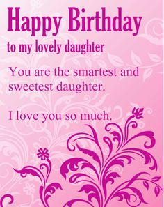 300 Happy Birthday Wishes For My Daughter