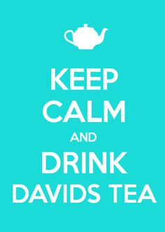 Anything David's tea. Obsession. Unless it has cinnamon or ginger in it, then please no :/