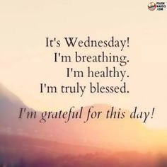 hello wednesday!! Wednesday Hump Day, Happy Wednesday Quotes, Happy Quotes, Good Morning, Allah, Tattoo Quotes, Healthy, Grateful, Beautiful