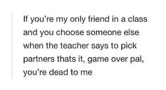 exactly. How I feel when @sagewood13 and @smcbethany  abandon me in biology