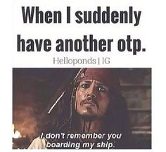 LOL,accurate.*asks the OTP who they are and why they're on my ship*