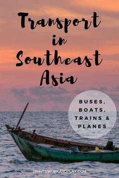 Transport guide. How to get around in Southeast Asia. Guide to trains, buses, boats and planes in Thailand, Vietnam, Cambodia & Laos. How to book tickets and best place to buy. Read on or pin for later!