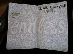 Create a nonstop line, from Wreck This Journal || Not mine, but I do love this little journal :)