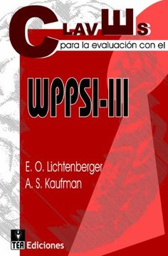 Claves para la evaluación con el WPPSI-III: Amazon.es: Elizabeth O. Lichtenberger, Alan S. Kaunfan, Irene Fernández-Pinto: Libros