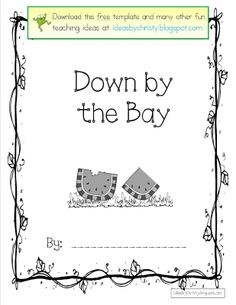 "A class book with rhyming verses made up to the song ""Down by the Bay"".  Teaches children how to make up rhyming words and phrases."