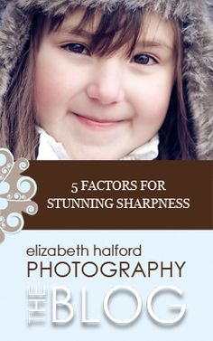 My 5 top factors for sharpness