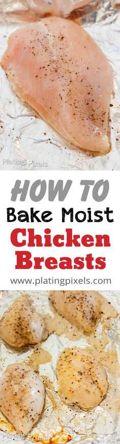 How to Bake Chicken Breast that are moist and tender by Plating Pixels. Healthy oven baked boneless skinless chicken breast the easy way - www.platingpixels.com