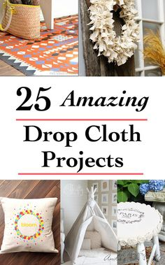AMAZING drop cloth projects! Easy project ideas using drop cloth | No-sew