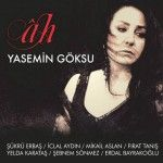 Yasemin Göksu'nun yeni albümü 'Âh' raflarda...