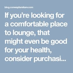 If you're looking for a comfortable place to lounge, that might even be good for your health, consider purchasing a quality recliner. For Your Health, Table And Chairs, Recliner, Lounge, Good Things, Chair, Airport Lounge, Drawing Rooms, Recliners