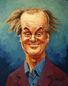Jack Nicholson  Ari Vicentini - absolutely hilarious!  Makes me laugh out loud!