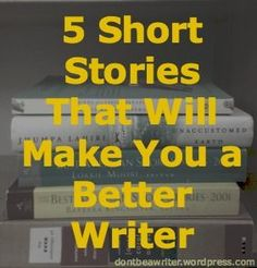 5 Short Stories That Will Make You a Better Writer I selected the five short stories below for their diversity in style and subject matter, but also because each one is a well-crafted story in its own right. If you own any modern short story Improve Writing, Writing Help, Writing Skills, Writing A Book, Better Writing, How To Write Better, Writing Advice, Writing Resources, Teaching Writing