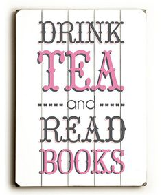 Take a look at this Pink 'Drink Tea and Read' Wood Wall Art by Amanda Catherine Designs on #zulily today!