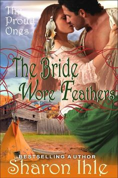 The Bride Wore Feathers (The Proud Ones, Book 1) by Sharon Ihle. $0.99. Author: Sharon Ihle. Publisher: ePublishing Works! (August 23, 2012). 317 pages