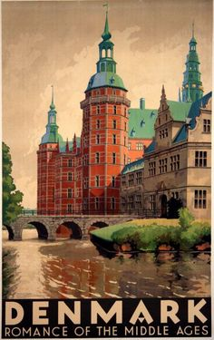 Denmark, Romance of the Middle Ages, vintage travel poster, by Spliid,                                                                                                                                                     More #Vintagetravelposters