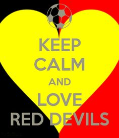 KEEP CALM AND LOVE RED DEVILS