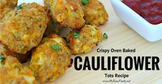 Crispy Oven Baked Cauliflower Tots: for People Who Hate Cauliflower