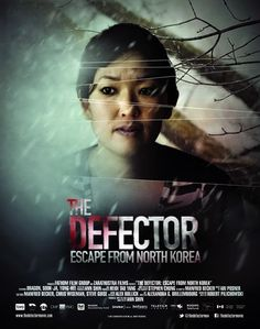 """RECOMMENDED! The Defector: """"Escape From North Korea"""" (2012) 