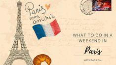 What I did in Paris in a weekend   Notiepad