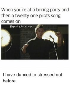Just kinda dancing around in your seat cause you're too socially awkward and nervous to actually get up and dance.