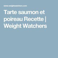 Tarte saumon et poireau Recette | Weight Watchers Quiche, Brunch, Nutrition, Recipes, Pizza, David, Simple, Healthy Recipes, Cooking Recipes