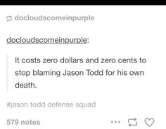Stop victim blaming Jason Todd he did not deserve to die! He did not die to save his mother for you people to blame him for his own demise. How the hell is it someone's own fault for dying! -.-t