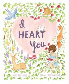Simon & Schuster I Heart You Hardcover New Children's Books, Books To Read, Books 2016, Rhyming Pictures, Valentines Day Book, Thing 1, Sweet Stories, New Pictures, Childrens Books