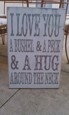 Perfect for Mothers Day!  I love you a Bushel and a peck and a hug around the neck!  Trista Hill- Heritage Designs heritagedesigns