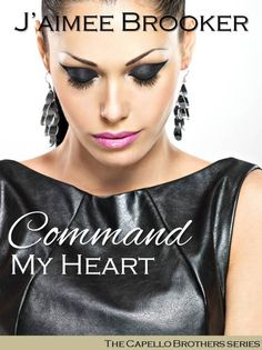 Command My Heart - J'aimee Brooker
