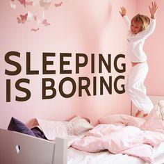 Sleeping is boring - Large wall decal - so cute!!!
