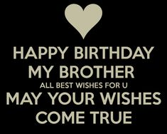 Birthday Wishes for friends and your loved ones.: Heart Touching Birthday Wishes for Brother with Image Happy Birthday Brother From Sister, Birthday Wishes For Brother, Birthday Wishes For Myself, Birthday Wishes Funny, Birthday Greetings, Birthday Cards, Brother Brother, Birthday Messages, Best Birthday Quotes
