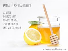 Lemon Blackhead Remover  You just need half lemon, put 3-4 drops of honey on it. Now, rub the lemon on your face for some time, make sure you emphasize on the black-head prone areas like nose, chin etc. Leave the lemon and honey mixture on your face for 5 minutes and then wash it with cold water. You will be able to see the results immediately. The lemon juice will also fade other marks and spots on the face, and the honey will moisturize.