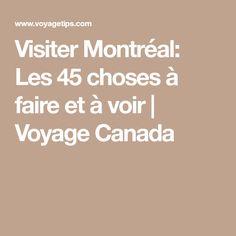 Visiter Montréal: Les 45 choses à faire et à voir | Voyage Canada Voyage Canada, Things To Do, Travel, Recipes