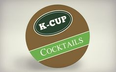 K-Cup Cocktails. Definitely going to have to try this!