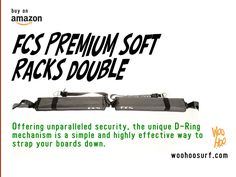 FCS Premium Soft Racks Double  Offering unparalleled security, the unique D-Ring mechanism is a simple and highly effective way to strap your boards down.  • Holds 1-6 shortboards, 1-4 longboards • Fits most vehicles • Square non-rolling pads • Heavy-duty 32mm webbing • Strong metal buckles • Reinforced PVC panels prevent wax build-up on pads • Quick and simple to use. No installation required • Comes packaged in convenient zip storage pouch • Conta