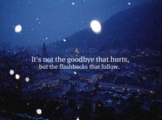 Memories can sometimes hurt more
